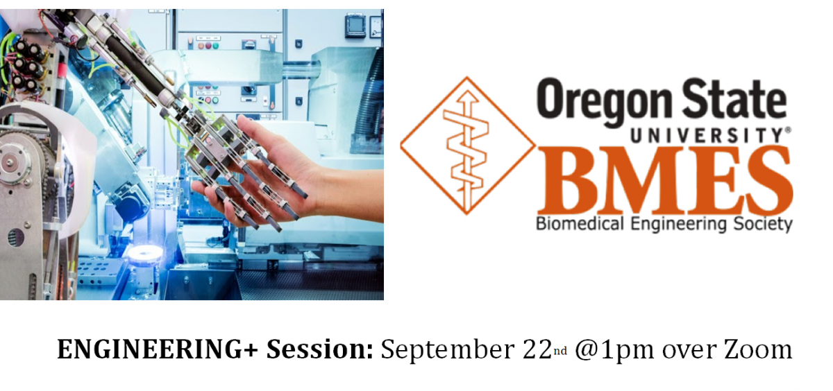 Engineering+ Session: September 22nd at 1pm over Zoom. Link TBD.